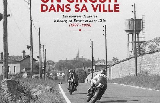 En exclusivité, un livre sur les courses de motos à Bourg-en-Bresse : un circuit dans sa ville